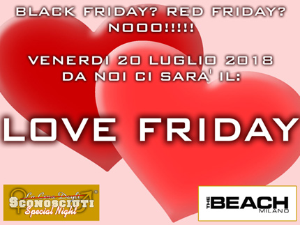 love friday sconosciuti special night the beach milano