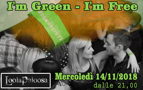 Mercoledì 14 Novembre 2018: Single's Party: I'm Green I'm Free al Loola Paloosa di Milano