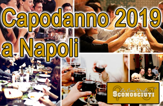 Capodanno 2019: Cenone degli Sconosciuti a Napoli